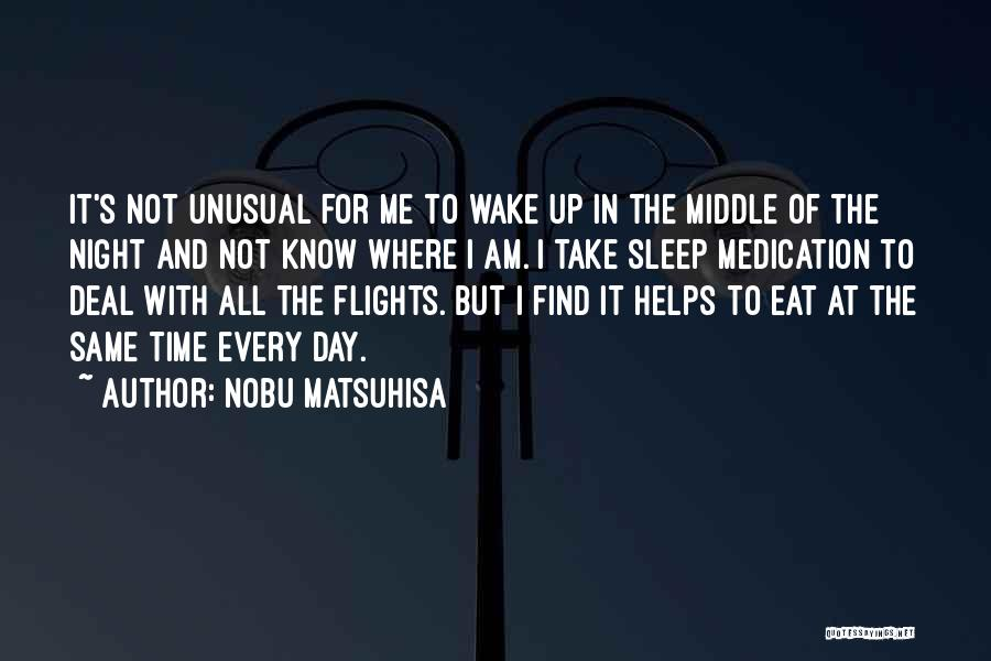 Sleep Time Quotes By Nobu Matsuhisa