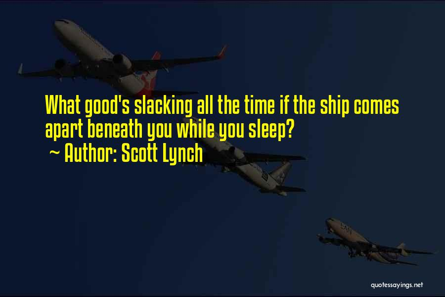 Sleep Time Quotes By Scott Lynch