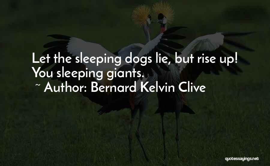 Sleeping Giants Quotes By Bernard Kelvin Clive