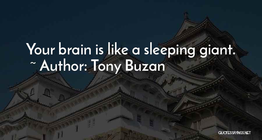Sleeping Giants Quotes By Tony Buzan