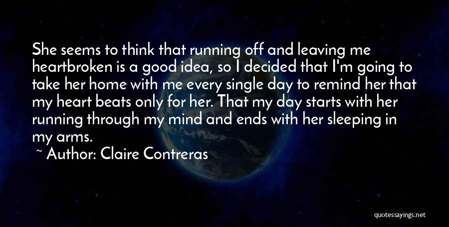 Sleeping In My Arms Quotes By Claire Contreras