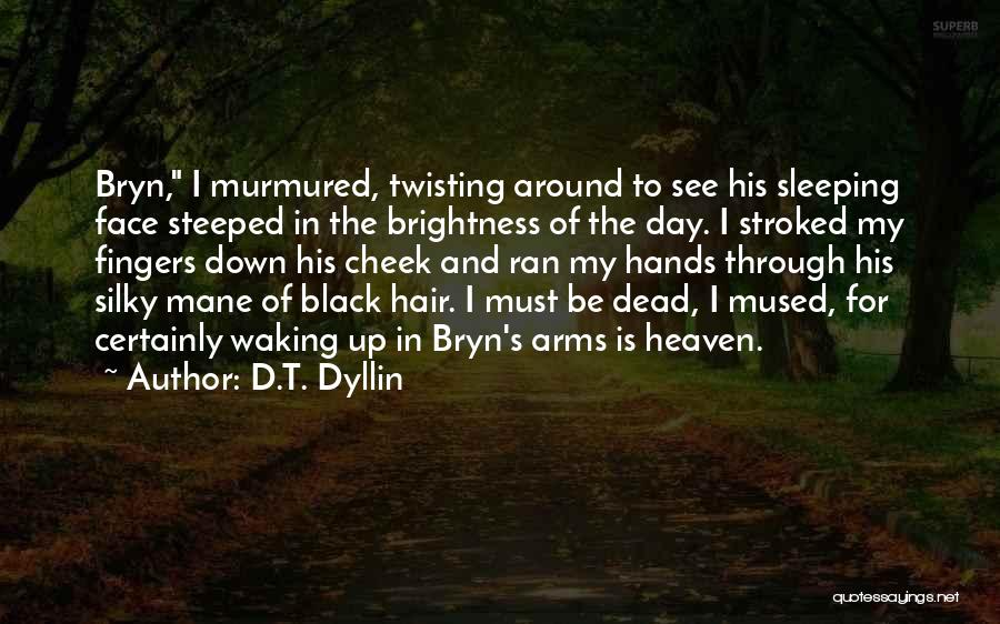 Sleeping In My Arms Quotes By D.T. Dyllin