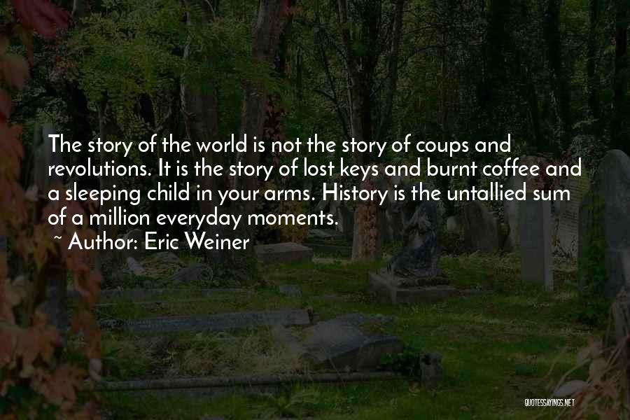 Sleeping In My Arms Quotes By Eric Weiner
