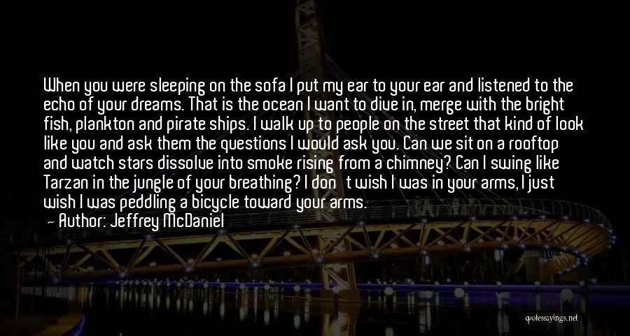 Sleeping In My Arms Quotes By Jeffrey McDaniel