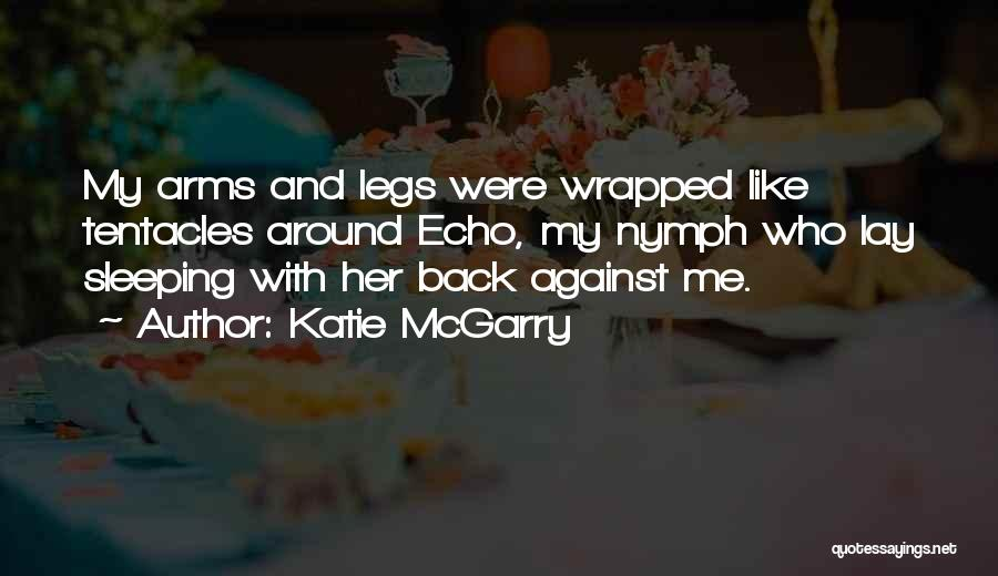 Sleeping In My Arms Quotes By Katie McGarry