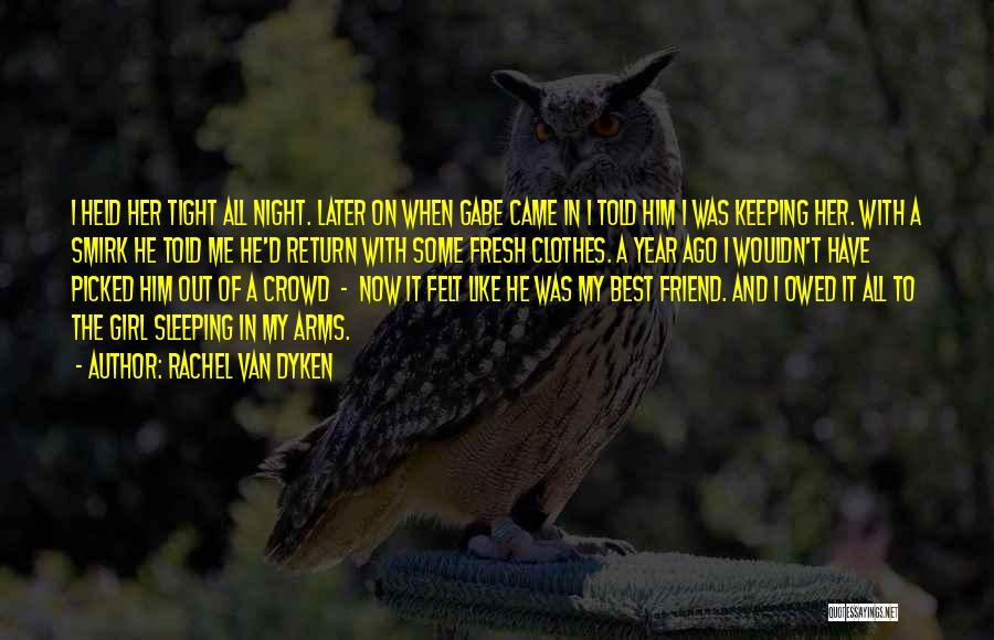 Sleeping In My Arms Quotes By Rachel Van Dyken