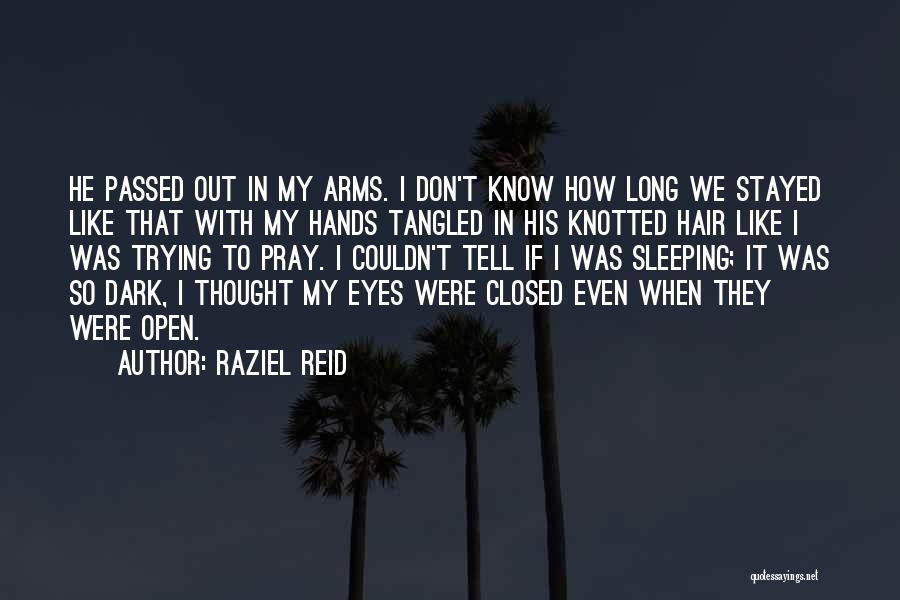 Sleeping In My Arms Quotes By Raziel Reid