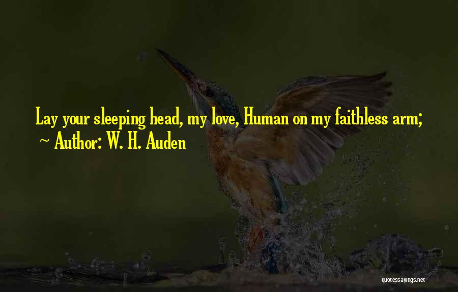 Sleeping In My Arms Quotes By W. H. Auden