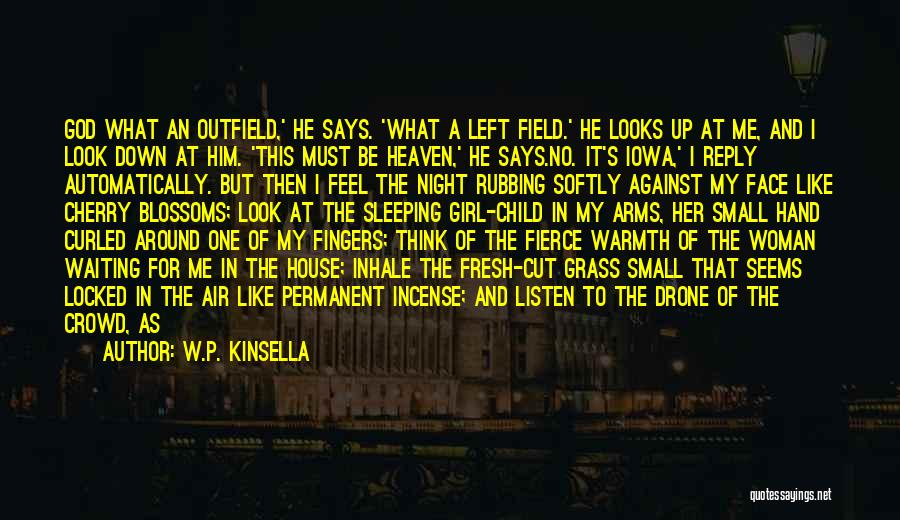 Sleeping In My Arms Quotes By W.P. Kinsella