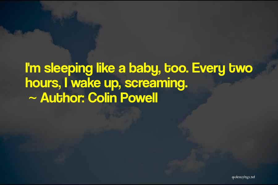 Sleeping With My Baby Quotes By Colin Powell