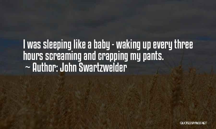 Sleeping With My Baby Quotes By John Swartzwelder