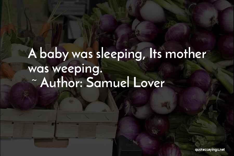 Sleeping With My Baby Quotes By Samuel Lover