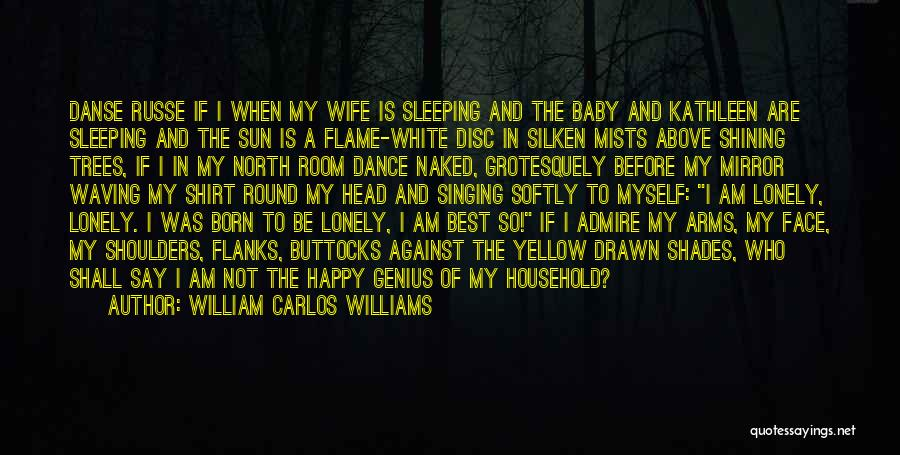 Sleeping With My Baby Quotes By William Carlos Williams