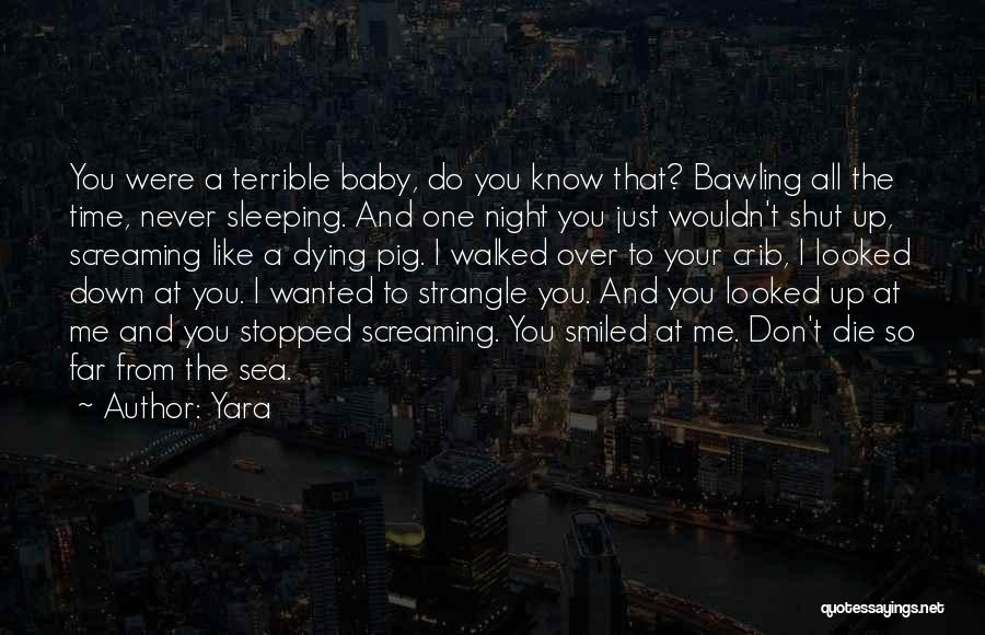Sleeping With My Baby Quotes By Yara