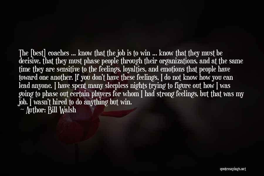 Sleepless Quotes By Bill Walsh
