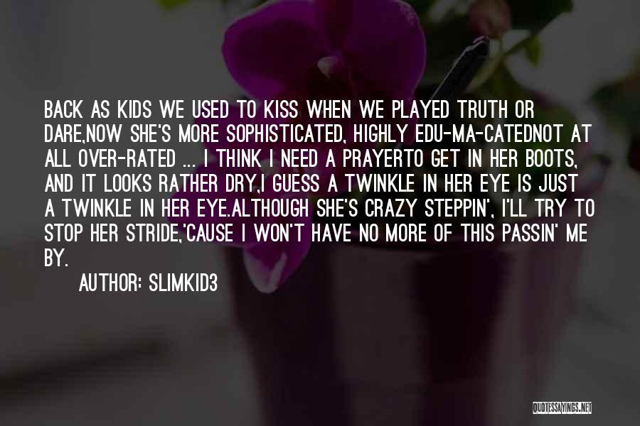 Slimkid3 Quotes 2214498