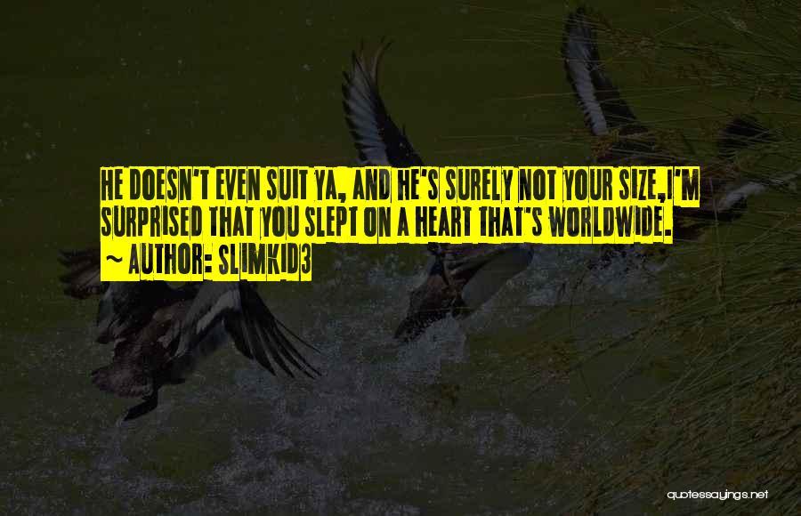 Slimkid3 Quotes 289077