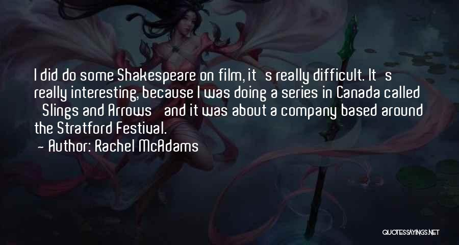Slings And Arrows Shakespeare Quotes By Rachel McAdams