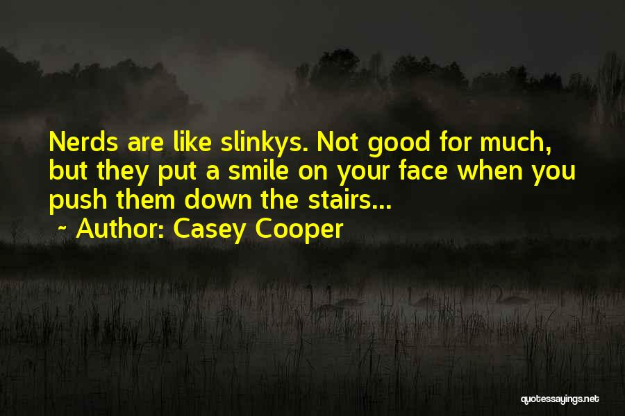 Slinkys Quotes By Casey Cooper