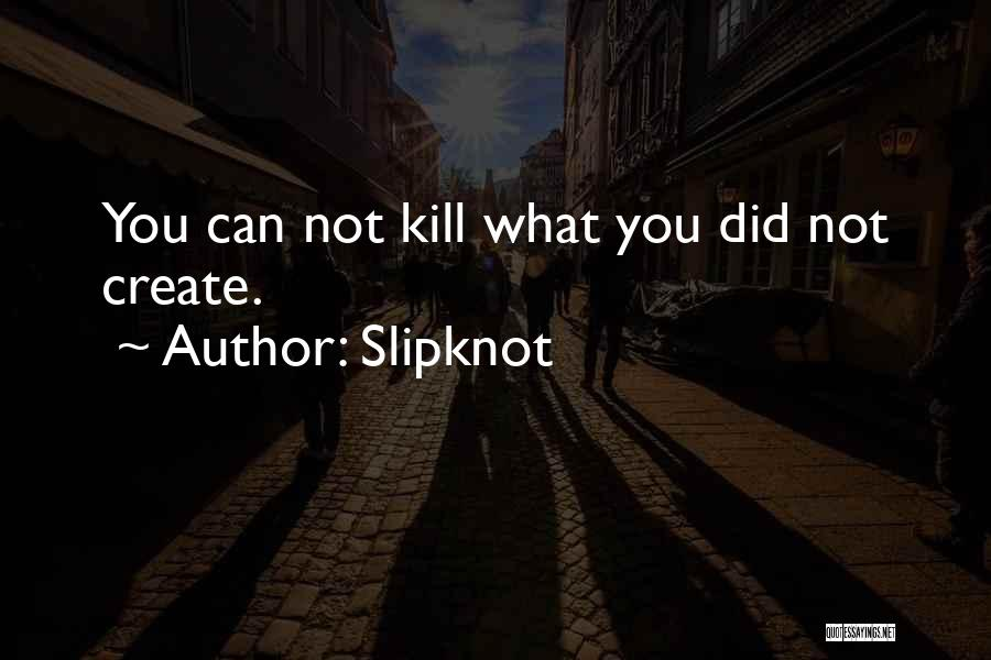 Slipknot Quotes 889961