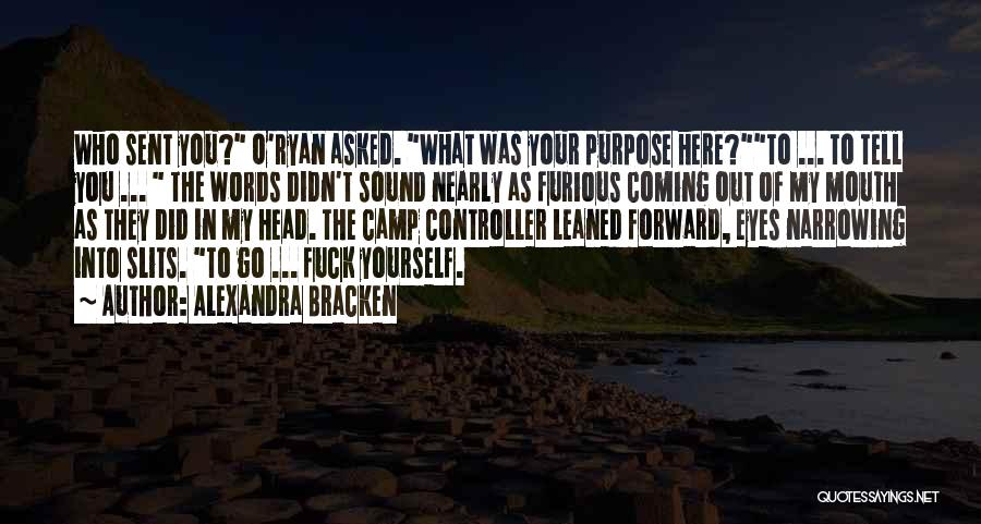 Slits Quotes By Alexandra Bracken