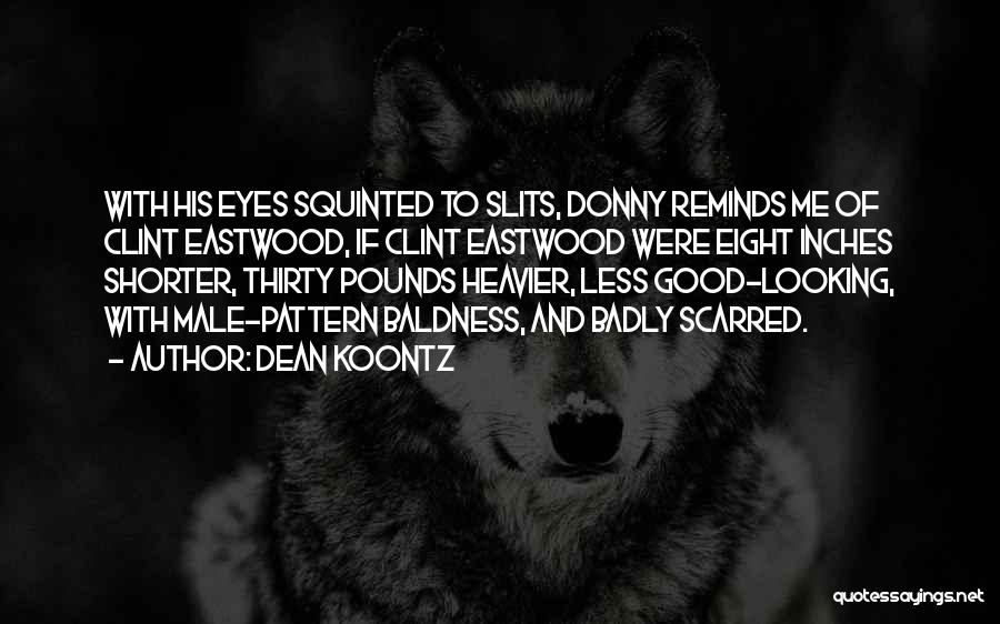 Slits Quotes By Dean Koontz
