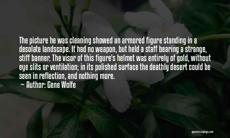 Slits Quotes By Gene Wolfe