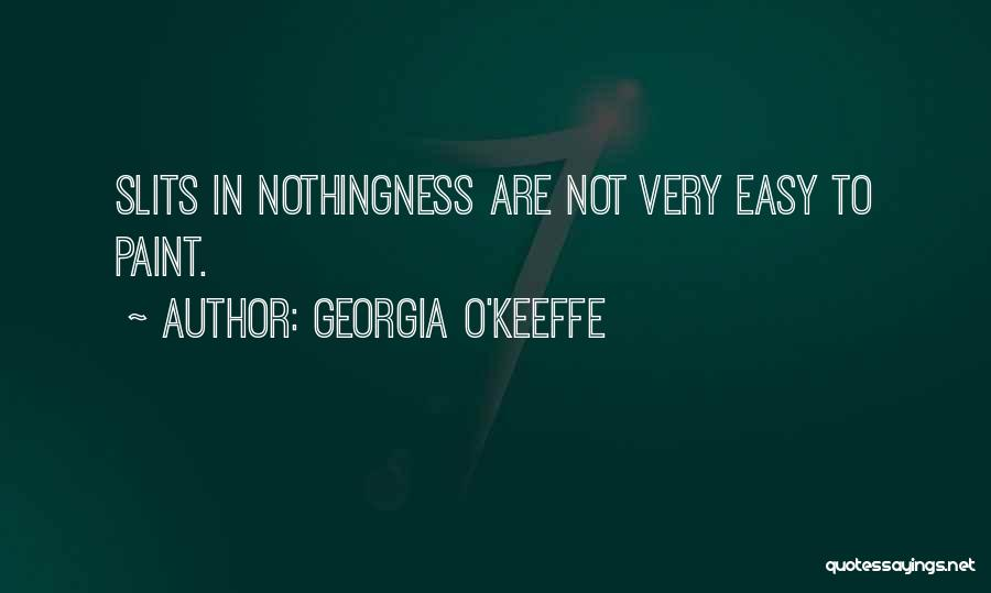 Slits Quotes By Georgia O'Keeffe