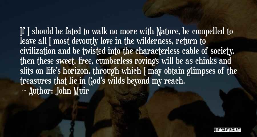 Slits Quotes By John Muir