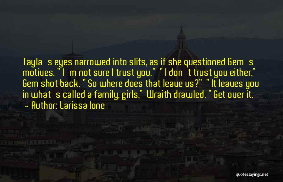 Slits Quotes By Larissa Ione
