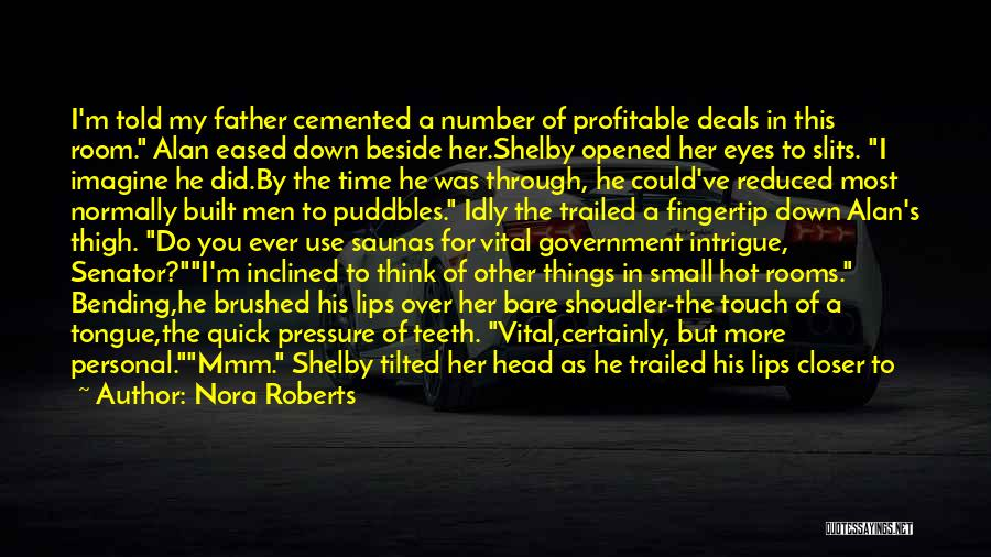 Slits Quotes By Nora Roberts