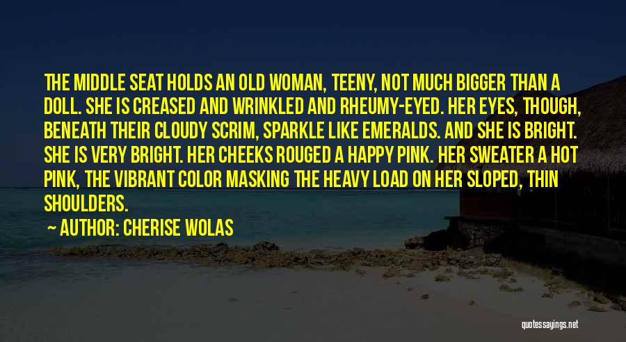 Sloped Shoulders Quotes By Cherise Wolas