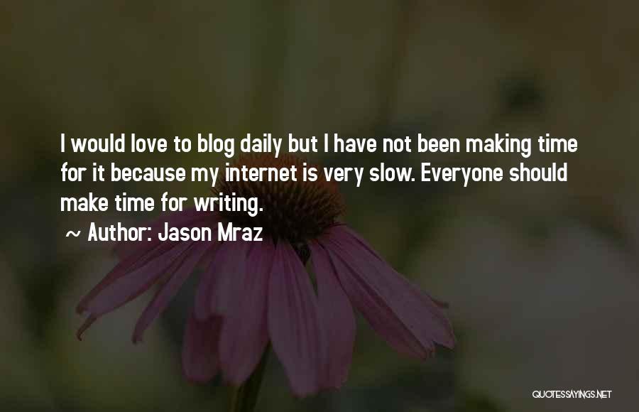 Slow Internet Quotes By Jason Mraz