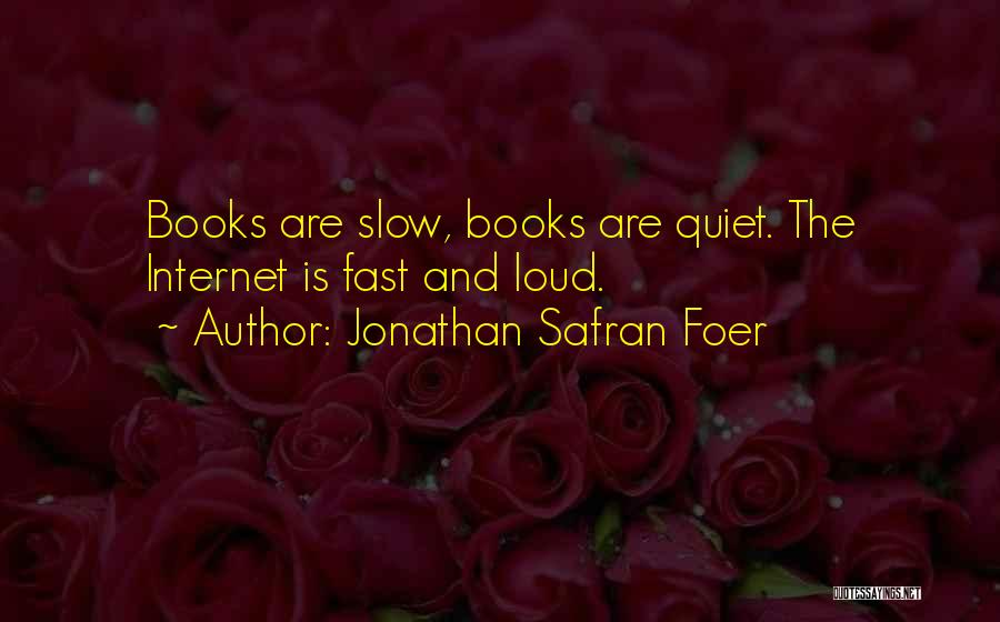 Slow Internet Quotes By Jonathan Safran Foer