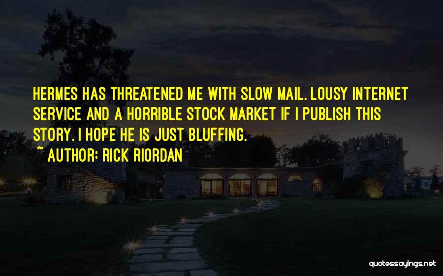 Slow Internet Quotes By Rick Riordan