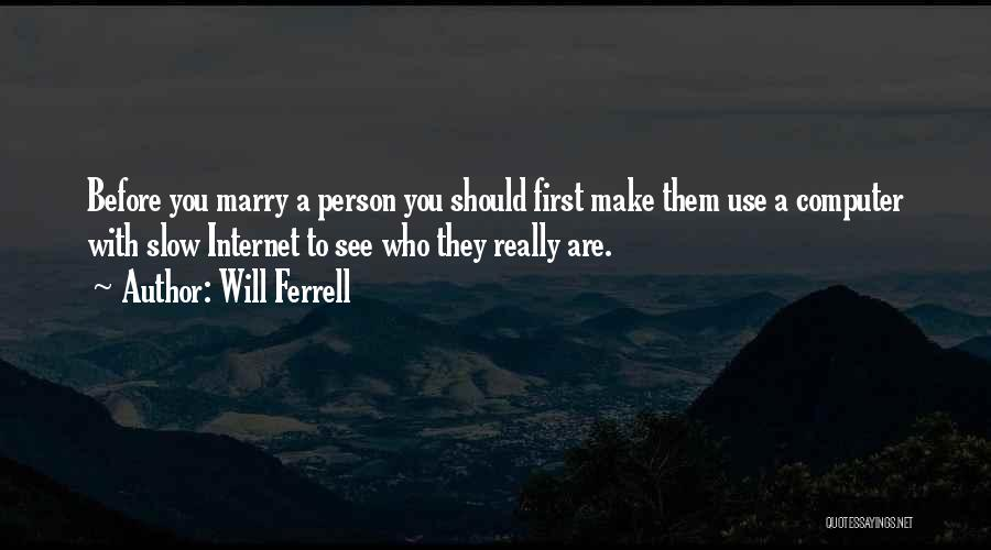 Slow Internet Quotes By Will Ferrell