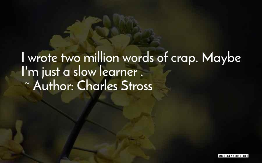 Slow Learners Quotes By Charles Stross