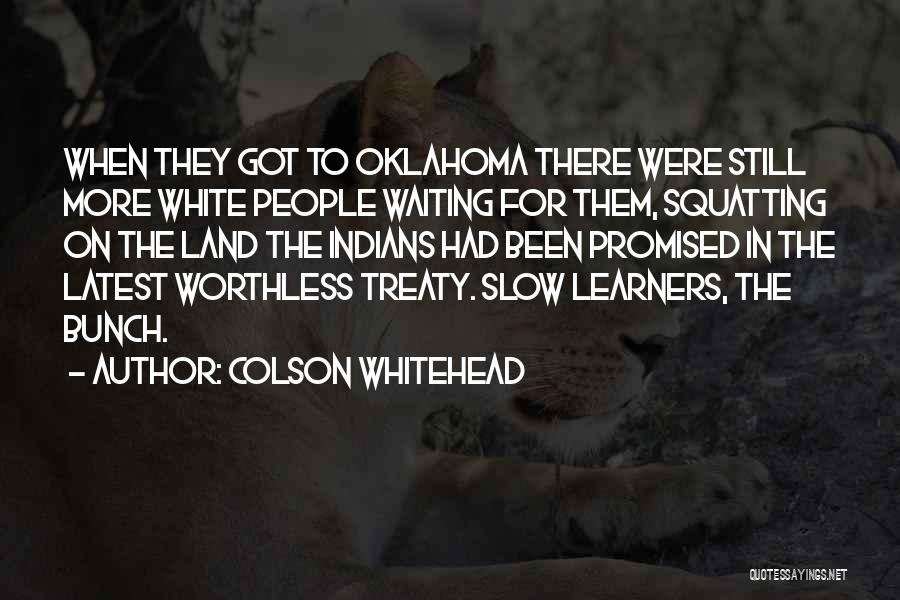 Slow Learners Quotes By Colson Whitehead