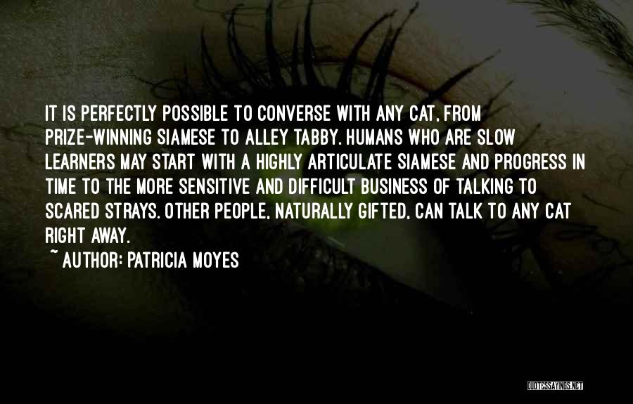 Slow Learners Quotes By Patricia Moyes
