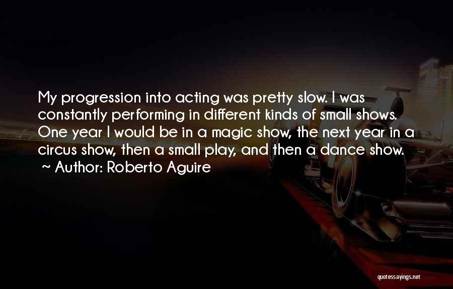 Slow Progression Quotes By Roberto Aguire