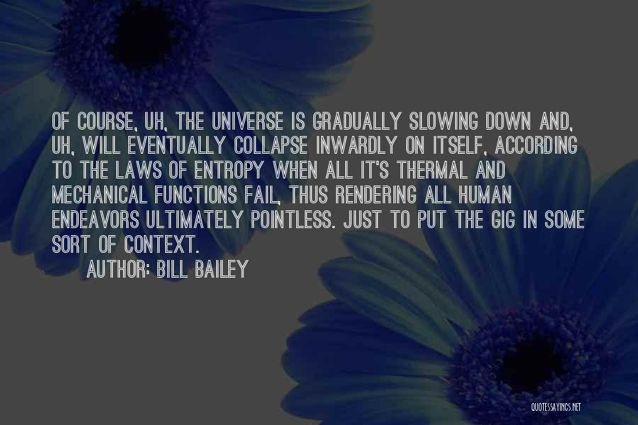 Slowing It Down Quotes By Bill Bailey