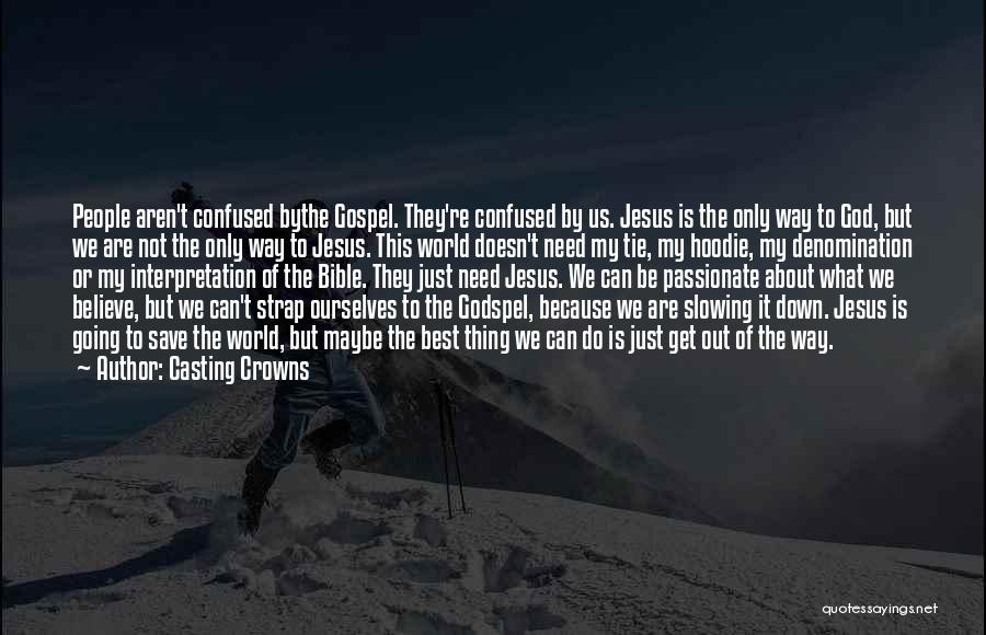Slowing It Down Quotes By Casting Crowns