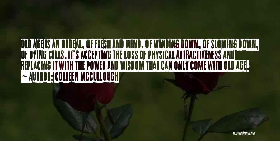 Slowing It Down Quotes By Colleen McCullough