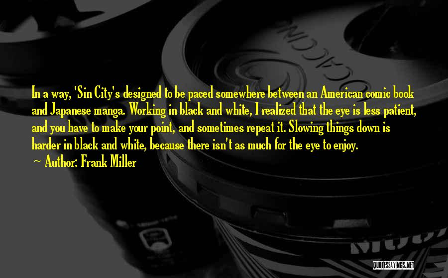 Slowing It Down Quotes By Frank Miller