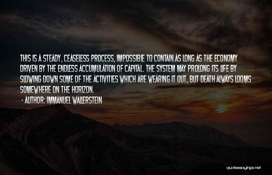 Slowing It Down Quotes By Immanuel Wallerstein