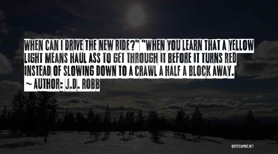 Slowing It Down Quotes By J.D. Robb