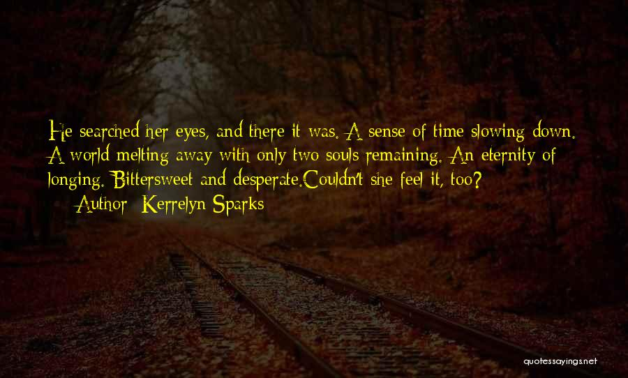 Slowing It Down Quotes By Kerrelyn Sparks