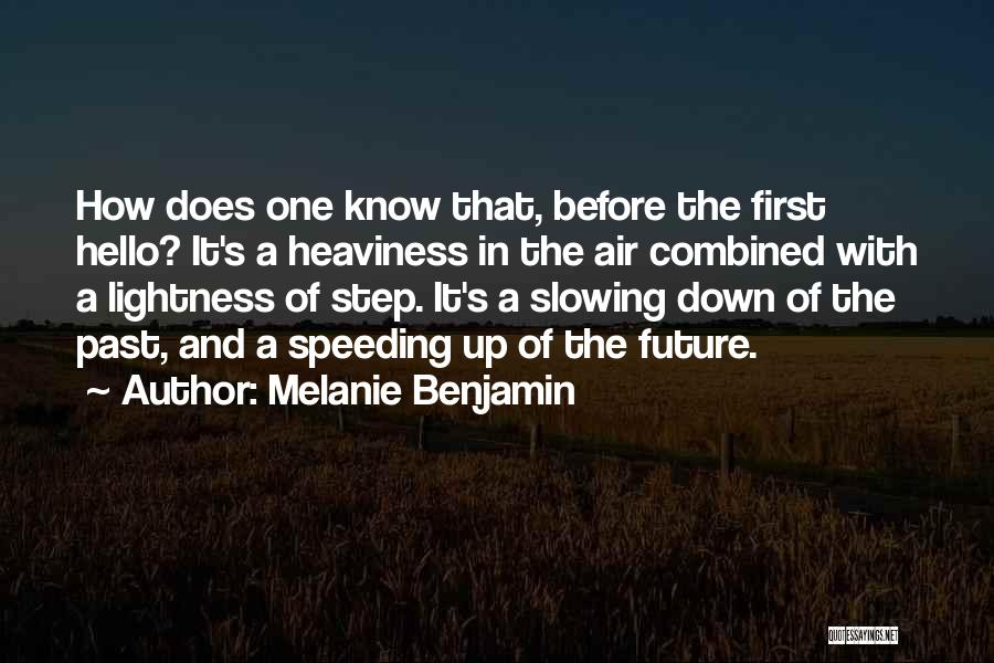 Slowing It Down Quotes By Melanie Benjamin