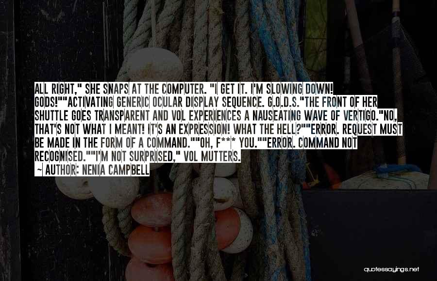 Slowing It Down Quotes By Nenia Campbell