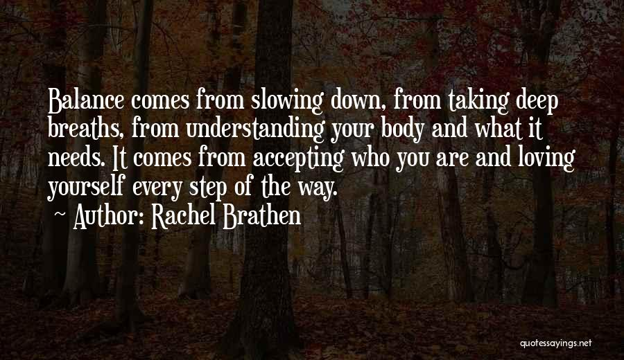 Slowing It Down Quotes By Rachel Brathen